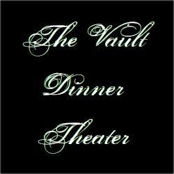 The Vault Dinner Theater